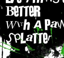 Everything's Better With A Paint Splatter!  Sticker