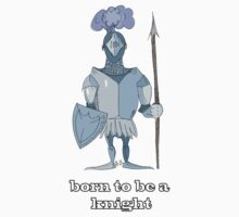 Born to be a knight One Piece - Long Sleeve