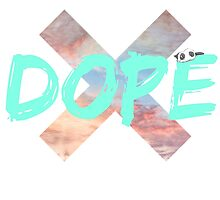 DOPE♥ by armywill17