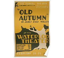 WPA United States Government Work Project Administration Poster 0547 Old Autumn James Knox Millen Waterloo Theatre Poster