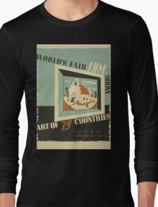 WPA United States Government Work Project Administration Poster 0742 World's Fair IBM Show Long Sleeve T-Shirt