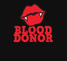 Blood donor with vampire lips Unisex T-Shirt