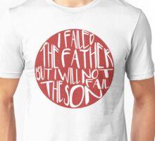 i failed the father Unisex T-Shirt
