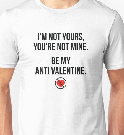 Be My Anti Valentine Unisex T-Shirt