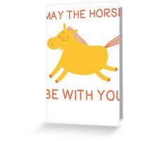 May The Horse Be With You - Cute Horse Lover T Shirt Greeting Card