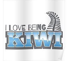 I LOVE BEING KIWI with silver fern Poster