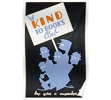WPA United States Government Work Project Administration Poster 0265 Be Kind to Books Club Are You a Member Poster