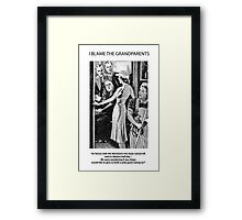 I Blame The Grandparents! Framed Print