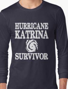 Hurricane Katrina Survivor Long Sleeve T-Shirt