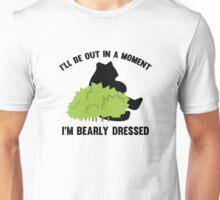I'm Bearly Dressed Unisex T-Shirt