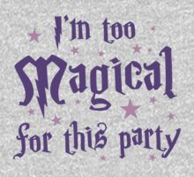 I'm too magical for this party Kids Tee