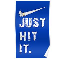 Just hit it. Poster