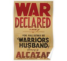 WPA United States Government Work Project Administration Poster 0765 War Declared Almost Warrior's Husband Alcazar Poster