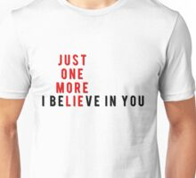 Just One More Lie (I Believe In You) Unisex T-Shirt