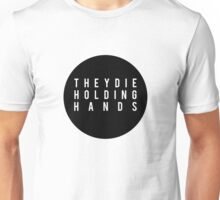 They Die Holding Hands II Unisex T-Shirt