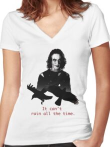 The Crow, Eric Draven. It can't rain all the time. Women's Fitted V-Neck T-Shirt
