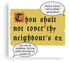Thou Shalt Not Cover Thy Neighbour's Ox Canvas Print