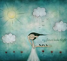 My future looks bright by Amanda  Cass