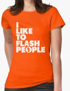 I like to flash people T-Shirt