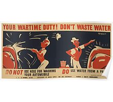 WPA United States Government Work Project Administration Poster 0677 Your Wartime Duty Don't Waste Water Automobile Washing Poster