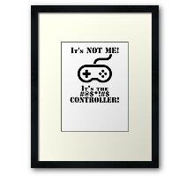It's The Controller Framed Print