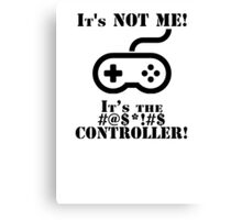 It's The Controller Canvas Print