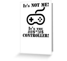 It's The Controller Greeting Card