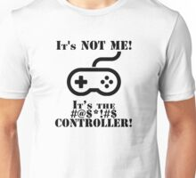 It's The Controller Unisex T-Shirt
