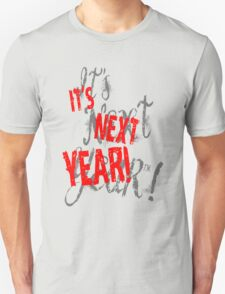 It's Next Year! Chicago T-Shirt