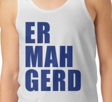 Er Mah Gerd / Ow my god T-Shirt
