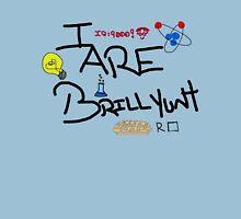 I are brillyunt Unisex T-Shirt