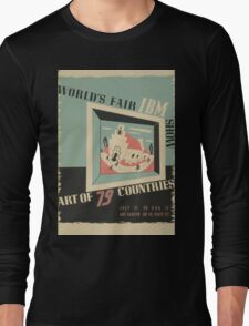 WPA United States Government Work Project Administration Poster 0744 World's Fair IBM Show Long Sleeve T-Shirt