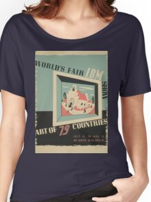 WPA United States Government Work Project Administration Poster 0744 World's Fair IBM Show Women's Relaxed Fit T-Shirt