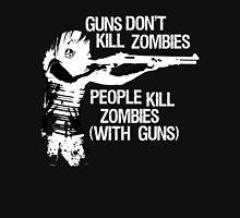 Guns don't kill zombies... (dark) Unisex T-Shirt