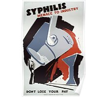 WPA United States Government Work Project Administration Poster 0173 Syphilis Menace to Industry Don't Lose Your Pay Poster