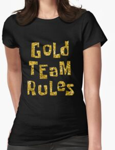 Gold Team Rules Womens Fitted T-Shirt