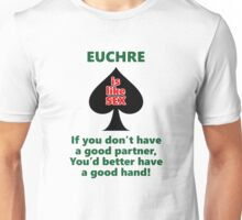 Euchre is like sex Unisex T-Shirt