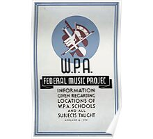 WPA United States Government Work Project Administration Poster 0320 Federal Music Project Poster