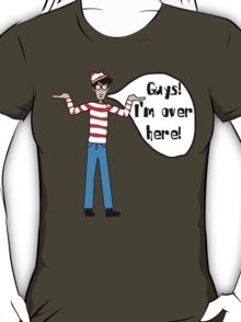 Wally's Here T-Shirt