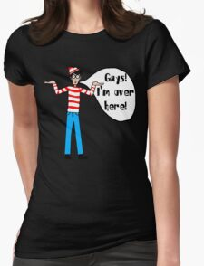Wally's Here Womens Fitted T-Shirt