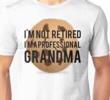 Not Retired Professional Grandma Unisex T-Shirt