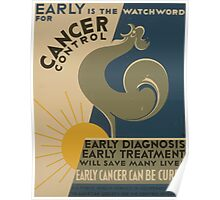 WPA United States Government Work Project Administration Poster 0886 Early is the Watchword Cancer Control Diagnosis Treatment Poster
