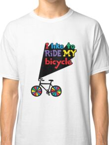 I like to ride my bicycle  Classic T-Shirt
