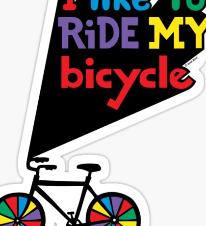 I like to ride my bicycle  Sticker
