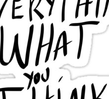 The mind is everything Sticker