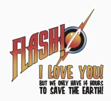 Flash! I love you! But we only have 14 hours to save the earth! by Brian Edwards