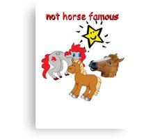 Not horse famous  Canvas Print