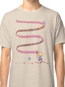 all I wanna do... Classic T-Shirt