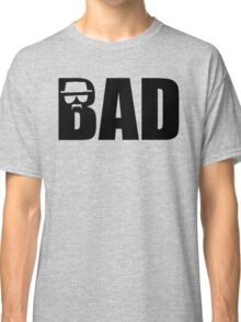 Bad - Breaking Bad Heisenberg Classic T-Shirt