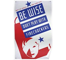 WPA United States Government Work Project Administration Poster 0214 Be Wise Don't Play With Firecrackers Poster